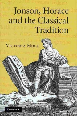 Jonson, Horace and the Classical Tradition (Hardcover)