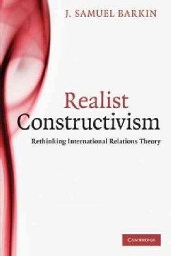 Realist Constructivism: Rethinking International Relations Theory (Paperback)