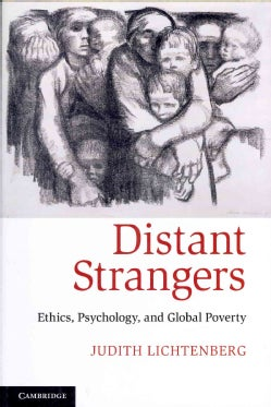 Distant Strangers: Ethics, Psychology, and Global Poverty (Paperback)