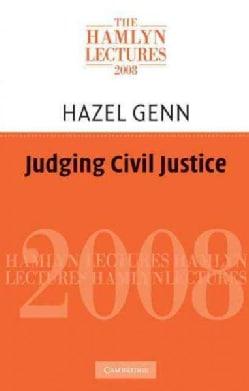 Judging Civil Justice (Paperback)