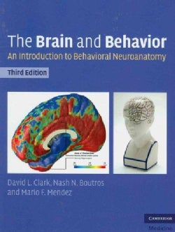 The Brain and Behavior: An Introduction to Behavioral Neuroanatomy (Paperback)