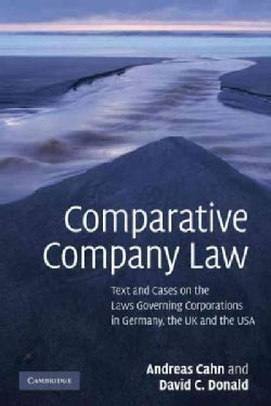Comparative Company Law: Text and Cases on the Laws Governing Corporations in Germany, the UK and the USA (Paperback)