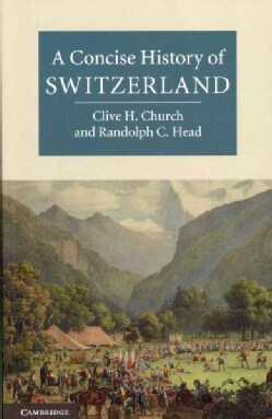A Concise History of Switzerland (Paperback)