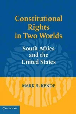 Constitutional Rights in Two Worlds: South Africa and the United States (Paperback)
