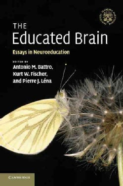 The Educated Brain: Essays in Neuroeducation (Paperback)
