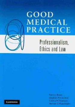 Good Medical Practice: Professionalism, Ethics and Law (Paperback)