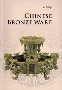 Chinese Bronze Ware (Paperback)