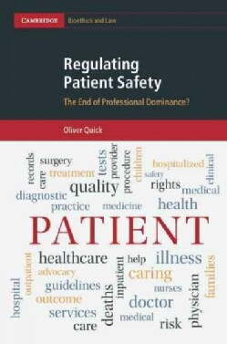 Regulating Patient Safety: The End of Professional Dominance? (Hardcover)
