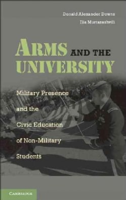 Arms and the University: Military Presence and the Civic Education of Non-military Students (Hardcover)