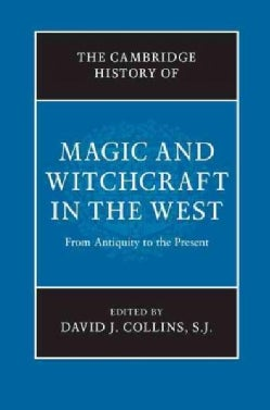 The Cambridge History of Magic and Witchcraft in the West: From Antiquity to the Present (Hardcover)