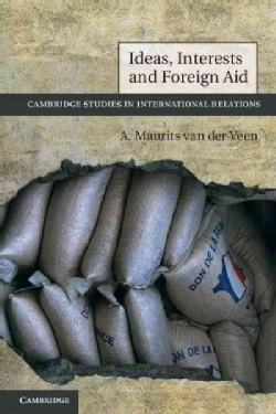 Ideas, Interests and Foreign Aid (Paperback)