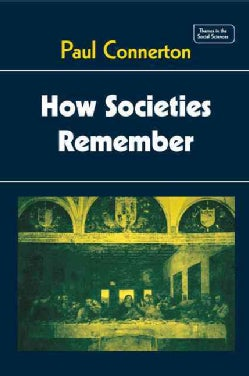 How Societies Remember (Paperback)
