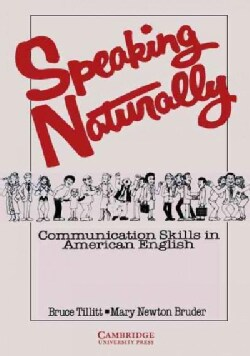 Speaking Naturally: Communication Skills in American English (Paperback)