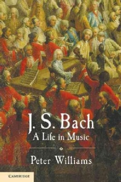 J. S. Bach: A Life in Music (Paperback)