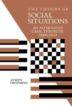 The Theory of Social Situations: An Alternative Game-Theoretic Approach (Hardcover)