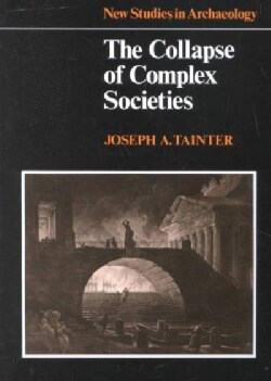 The Collapse of Complex Societies (Paperback)