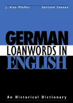 German Loanwords in English: An Historical Dictionary (Hardcover)