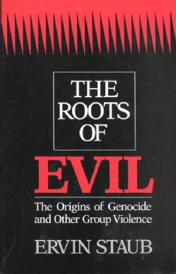 The Roots of Evil: The Origins of Genocide and Other Group Violence (Paperback)