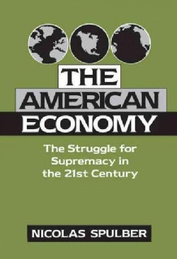 The American Economy: The Struggle for Supremacy in the 21st Century (Hardcover)