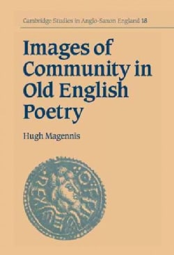 Images of Community in Old English Poetry (Hardcover)