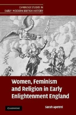 Women, Feminism and Religion in Early Enlightenment England (Hardcover)