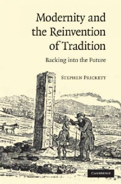 Modernity and the Reinvention of Tradition: Backing into the Future (Hardcover)