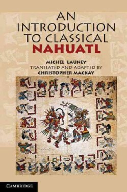 An Introduction to Classical Nahuatl (Hardcover)