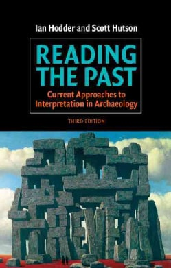 Reading the Past: Current Approaches to Interpretation in Archaeology (Paperback)