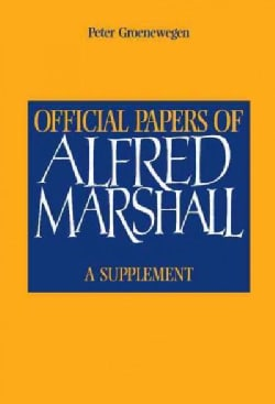 Official Papers of Alfred Marshall: A Supplement (Hardcover)