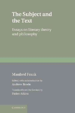 The Subject and the Text: Essays on Literary Theory and Philosophy (Hardcover)