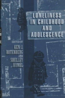 Loneliness in Childhood and Adolescence (Hardcover)