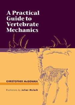 A Practical Guide to Vertebrate Mechanics (Hardcover)