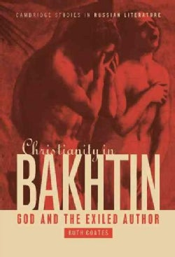 Christianity in Bakhtin: God and the Exiled Author (Hardcover)