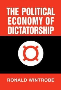 The Political Economy of Dictatorship (Hardcover)