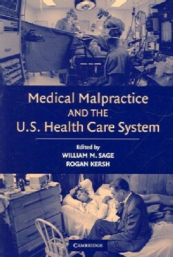 Medical Malpractice And the U.S. Health Care System (Paperback)