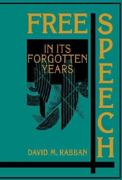 Free Speech in Its Forgotten Years (Hardcover)