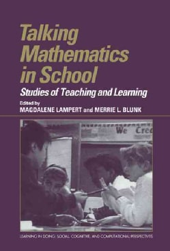 Talking Mathematics in School: Studies of Teaching and Learning (Hardcover)