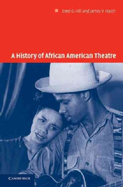 A History of African American Theatre (Paperback)