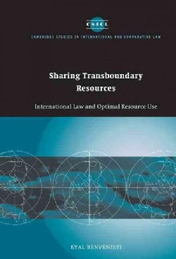Sharing Transboundary Resources: International Law and Optimal Resource Use (Hardcover)