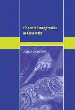 Financial Integration in East Asia (Hardcover)