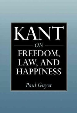 Kant on Freedom, Law, and Happiness (Hardcover)