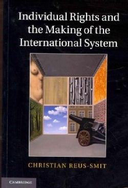 Individual Rights and the Making of the International System (Paperback)