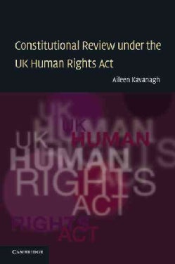 Constitutional Review Under the UK Human Rights Act (Paperback)