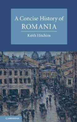 A Concise History of Romania (Paperback)