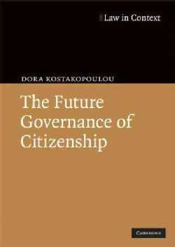 The Future Governance of Citizenship (Paperback)