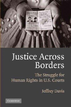 Justice Across Borders: The Struggle for Human Rights in U.S. Courts (Paperback)