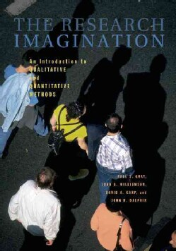 The Research Imagination: An Introduction to Qualitative and Quantitative Methods (Paperback)