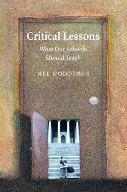 Critical Lessons: What Our Schools Should Teach (Paperback)