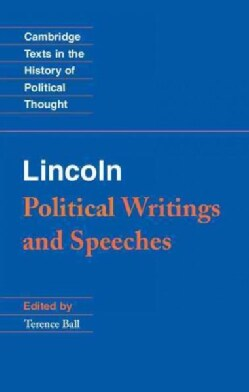 Abraham Lincoln Political Writings and Speeches (Paperback)