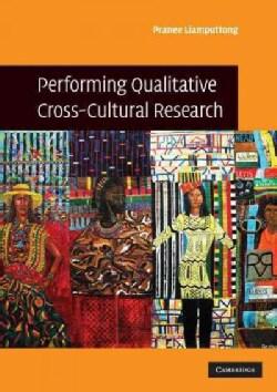 Performing Qualitative Cross-Cultural Research (Paperback)